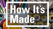 How It S Made